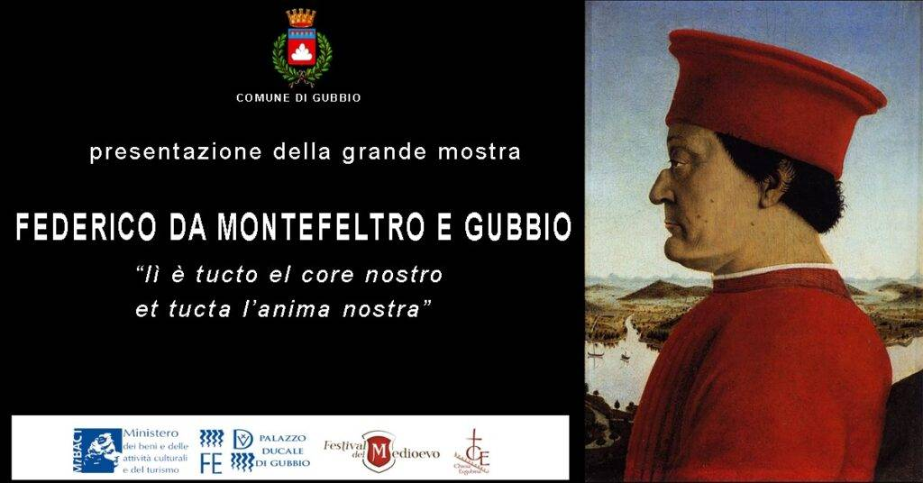 Presentazione mostra Federico da Montefeltro e Gubbio, lì è tucto el core nostro et tucta l'anima nostra