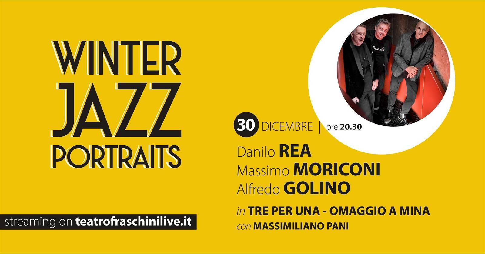 Rea, Moriconi & Golino (e Pani): Omaggio a Mina / Winter Jazz Portraits